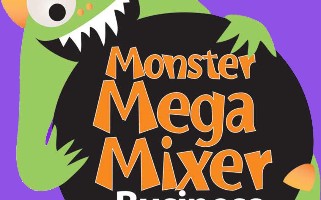 Invitation to the Monster Mega Mixer & Business Showcase